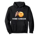 Vibe Check Internet Meme Funny Screen Reaching Dank Gift Pullover Hoodie, T Shirt, Sweatshirt