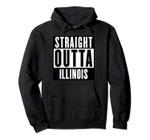 Straight Outta ILLINOIS T shirt ILLINOIS Home Tee Pullover Hoodie, T Shirt, Sweatshirt