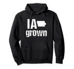 Iowa Vintage IA State Grown Home Gift Pullover Hoodie, T Shirt, Sweatshirt