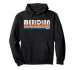 Vintage 70s 80s Style Meridian, Idaho Pullover Hoodie, T Shirt, Sweatshirt