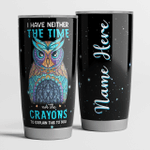 I have neither the time - Owl