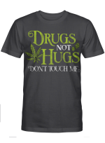 Drugs not hugs