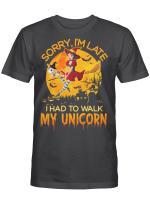 Sorry I'm late I had to walk my unicorn