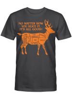 No matter how you slice it - Hunting shirt