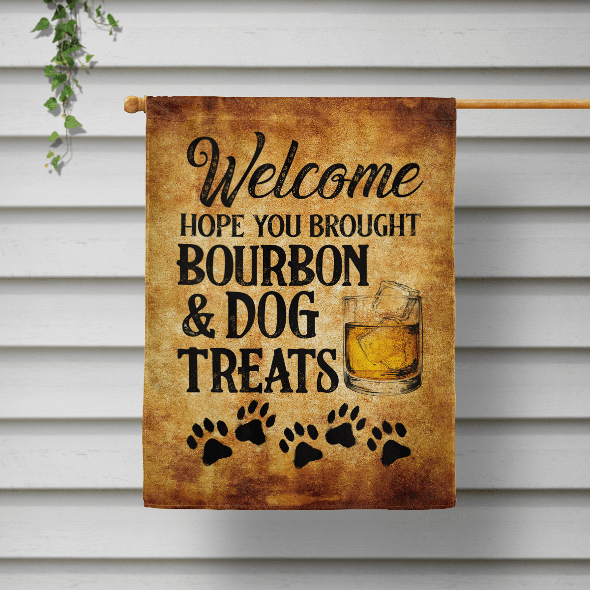 Welcome hope you brought bourbon & dog treats