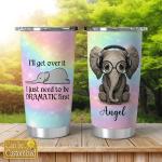 I'll get over it - Elphant - Shinning Tumbler 20Oz