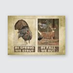 In spring we strut - In fal we rut