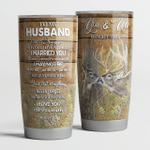 TO my husband - Deer - Tumbler 20oz -T0111