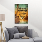This is us - Guitar - Poster and Canvas
