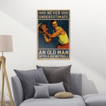 Never underestimate an old man with a basketball - Poster and Canvas