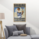 Never underestimate an old man with a baseball bat - Poster and Canvas