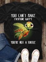You can't make everyone happy - you're not a turtle T-shirt, Sweatshirt, Hoodie
