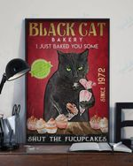 Black Cat bakery I just baked you some - Shut the Fucupcakes - Since 1972 poster