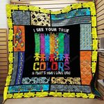 I See Your True Color Autism Blanket TH1909 Quilt