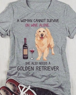 A Woman Cannot Survive On Wine Alone She Also Needs A Golden Retriever For Dog Lover T Shirt Hoodie Sweater