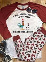 A Woman Cannot Survive On Wine Alone She Also Needs As A Chicken Tshirt