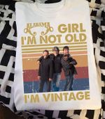 Alabama Girl I M Not Old I M Vintage For Fan T Shirt Hoodie Sweater