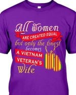 All Women Are Created Equal But Only The Finest Becomes A Vietnam Veteran S Wife T Shirt Hoodie 1 Sweater