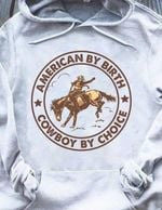 American By Birth Cowboy By Choice T Shirt Hoodie Sweater