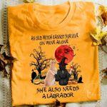 An Old Witch Cannot Survive On Wine Alone She Also Needs A Labrador For Dog Lover T Shirt Hoodie Sweater