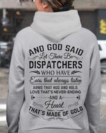 And God Said Let There Be Dispatchers Who Have Ears That Always Listen And A Heart That S Made Of Gold T Shirt Hoodie Sweater