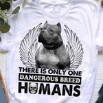 Angel Boxer There Is Only One Dangerous Breed Humans Tshirt