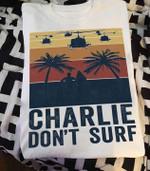 Apocalypse Now Charlie Don T Surf Vintage For Fan