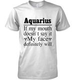 Aquarius Girl If My Mouth Doesn T Say It My Face Definitely Will T Shirt Hoodie Sweater