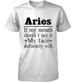 Aries Girl If My Mouth Doesn T Say It My Face Definitely Will T Shirt Hoodie Sweater