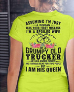 Assuming I M Just Woman Was Your First Mitake I M Spoiled Wife Of Grumpy Old Trucker T Shirt