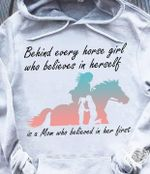 Behind Every Horse Girl Who Believes In Herself Is A Mom Who Believed In Her First Horse Riding Hoodie
