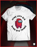 Being Very Sus Doing Sus Thing Among Us Funny Shirt