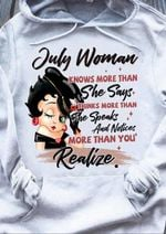 Betty Boop July Woman Knows More Than She Says Think More Than Speaks Notice More Than You Realize Hoodie