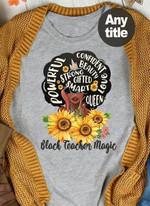 Black Teacher Magic Powerful Strong Gifted Smart Beauty Confident Queen T Shirt Hoodie Sweater