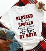 Blessed By God Spoiled By Husband Protected By Both T Shirt Hoodie Sweater