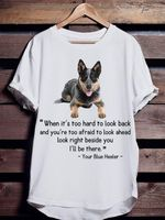 Blue Heeler When It S Too Hard To Look Back You Re Too Afraid To Look Ahead Look Right Beside You I Ll Be There T Shirt Hoodie Sweater