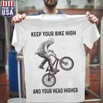 BMX Bike Keep Your Bike High And Your Head Higher T Shirt Hoodie Sweater