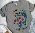 Bone I M Okay Tshirt