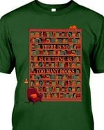 Bookself There Is No Such Thing Sa Too Many Books Tshirt