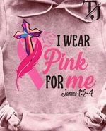 Breast Cancer I Wear Pink For Me James 1 2 4 T Shirt Hoodie Sweater