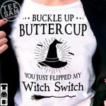 Buckle Up Buttercup You Just Flipped My Witch Switch Halloween T Shirt Hoodie 1 Sweater