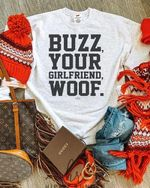 Buzz Your Girl Friend Woof Birthday Gift T Shirt Hoodie Sweater