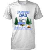 Camping Dad Young At Heart Slightly Older In Other Places For Camping Lover T Shirt