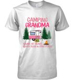 Camping Grandma Young At Heart Slightly Older In Other Places For Camping Lover T Shirt