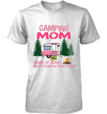 Camping Mom Young At Heart Slightly Older In Other Places For Camping Lover T Shirt