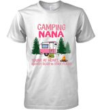 Camping Nana Young At Heart Slightly Older In Other Places For Camping Lover T Shirt