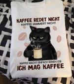 Cat Coffee Kaffee Redet Night Kaffee Jammert Nicht Igh Mag Kaffee Tshirt Hoodie Sweater