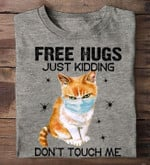Cat Free Hug Just Kidding Don T Touch Me T Shirt Hoodie Sweater