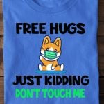 Cat Free Hugs Just Kidding Don T Touch Me Funny T Shirt Hoodie Sweater