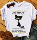 Cat I M Grumpy Old Lady I Was Born In June If You Don T Want Sarcastic Answer Don T Ask A Stupid Question T Shirt Hoodie Sweater